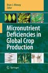 Micronutrient Deficiencies in Global Crop Production