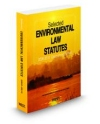 Selected Environmental Law Statutes, 2009-2010 Educational Edition