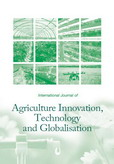 International Journal of Agriculture Innovation, Technology and Globalisation