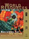 World Resources 2002-2004 : Decisions for the Earth : Balance, Voice, and Power