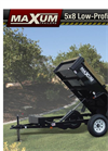 MAXUM - Model 5x8 - Low-Profile Dump Trailer - Brochure