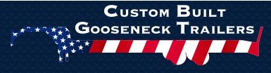 Custom Built Gooseneck Trailers, Inc.