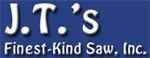 J.T.`s Finest-Kind Saw, Inc